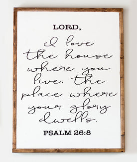 Psalm 26:8 Lettered Sign-Farmhouse Living - Farmhouse Decor