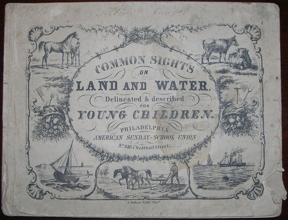 KOLLNER, Augustus (1812-1906). Common Sights on Land and Water. Delineated & Described for Young Children. Philadelphia: American Sunday-School Union, [1852].