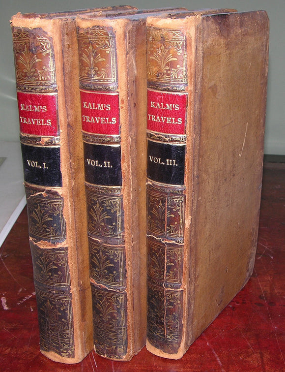 KALM, Peter (1717-1779). Travels into North America; containing its Natural History, and a circumstantial Account of its Plantations and Agriculture in general.