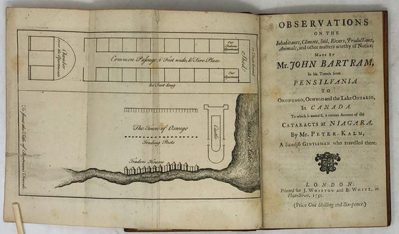 BARTRAM, John (1699-1777). Observations on the Inhabitants, Climate, Soil, Rivers,Productions, Animals, and other matters worthy of Notice. London: J. Whiston and B. White,1751.