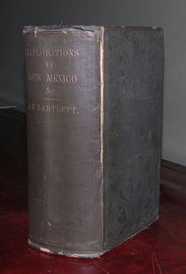 BARTLETT, John Russell (1805-1886). Personal Narrative of Explorations and Incidents in Texas, New Mexico, California, Sonora, and Chihuahua.... New York: D. Appleton & Co., 1856.