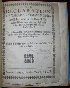 [ENGLISH CIVIL WAR]. The Declaration of the Sea Commanders and Marriners in the Royall Navie and Fleet. London: Printed in the Yeare, 1648.