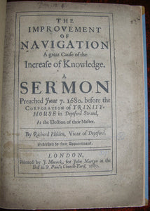 HOLDEN, Richard (ca 1626-1702). The Improvement of Navigation A great Cause of the Increase of Knowledge. London: John Martyn, 1680.