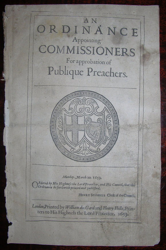CROMWELL, Oliver (1599–1658). An Ordinance Appointing Commissioners For approbation of Publique Preachers. London: William du-Gard and Henry Hills, 1653 [but, 1654].