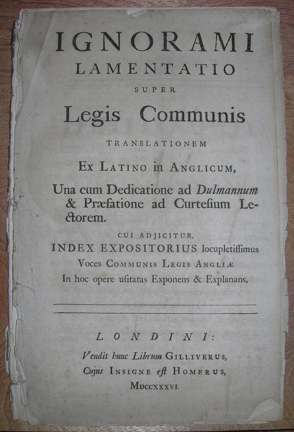 BRAMSTON, James (1694-1744).  Ignorami Lamentatio super Legis Communis. London: Lawton Gulliver, 1736
