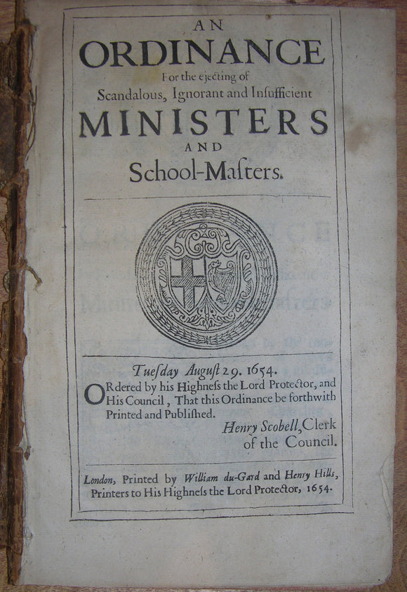 CROMWELL, Oliver (1599–1658). An Ordinance for the ejecting of Scandalous, Ignorant and Insufficient Ministers and School-Masters. London