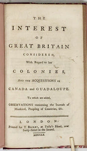 FRANKLIN, Benjamin (1706-1790). The Interest of Great Britain Considered, with  Regard to her Colonies, and the Acquisitions of Canada and Guadaloupe.