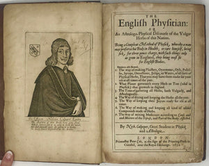 CULPEPER, Nicholas. (1616-1654). The English Physitian: or an Astrologo-physical Discourse of the Vulgar Herbs of this Nation being a compleat method of physick...