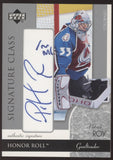 2002-03 UD Honor Roll Patrick Roy Signature Class Auto Autograph