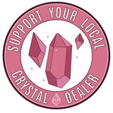 Support Your Local Crystal Dealer Patch