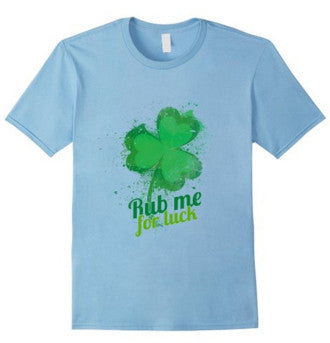 St. Paddy's Patrick's Day Rub Me For Luck Funny T-Shirt - lkrseller, Men's Shirts ,