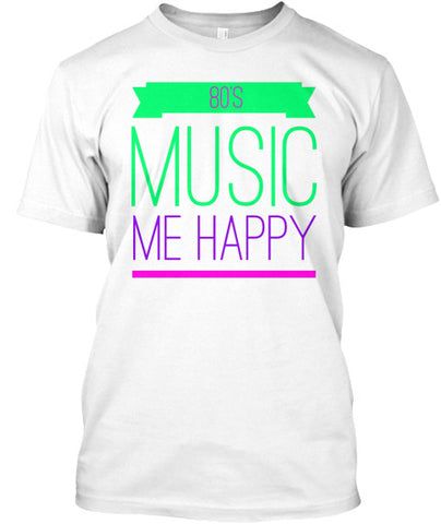 80's Music Equals Me Happy Funny T-Shirt - lkrseller, Men's Shirts ,