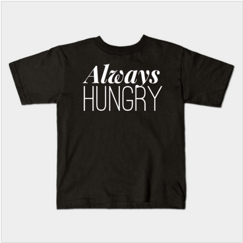 Always Hungry Food Addict Foodie Lover Kids Juvenile T-Shirt (Ages 4-7) - lkrseller, Kids T-Shirt ,
