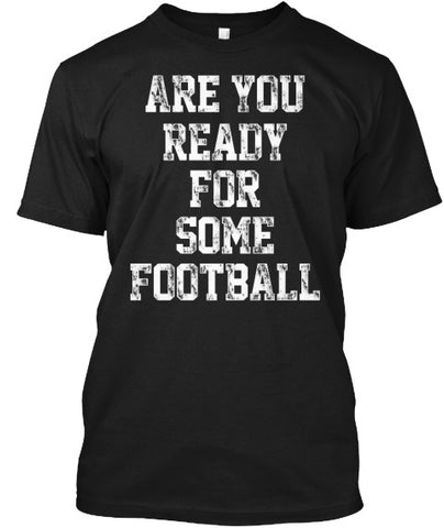 Are You Ready For Some Football T -Shirt - lkrseller, Men's Shirts ,