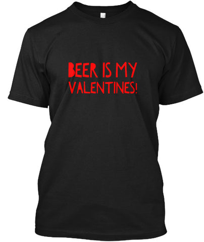Beer Is My Valentines! Single Funny Tee - lkrseller, Men's Shirts ,
