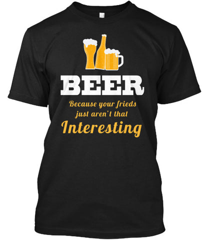 Beer Your Friends Funny Drinking Shirt - lkrseller, Men's Shirts ,