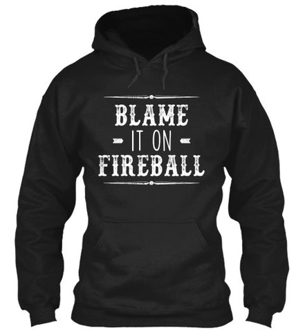 Blame It On Fireball Whiskey T-Shirt - lkrseller, Hoodies ,