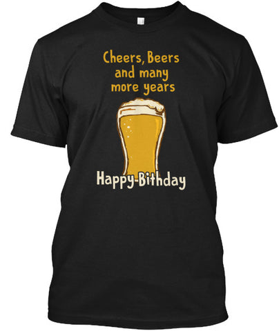 Cheers, Beers Happy Birthday T-Shirt - lkrseller, Men's Shirts ,