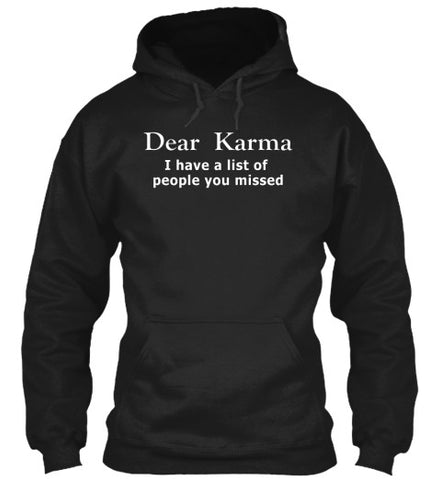 Dear Karma I Have A List of People Funny - lkrseller, Hoodies ,