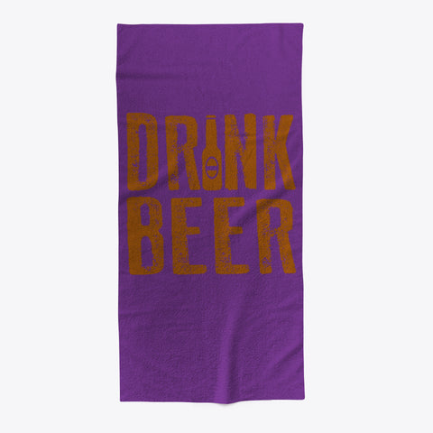 Drink Beer Funny Drinking Beach Towel - lkrseller shirts Towel, t-shirts, hoodies, tank tops, custom