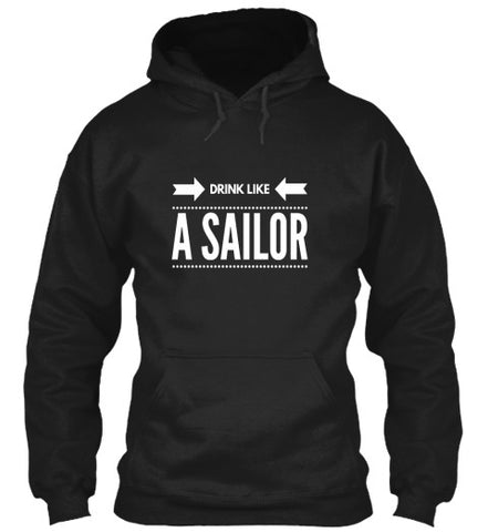 Drink Like A Sailor Funny Drinking Shirt - lkrseller, Hoodies ,