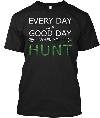 Evert Day Is A Good Day Hunt Deer Shirt - lkrseller, Men's Shirts ,