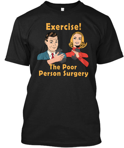 Exercise! The Poor Person Surgery Shirt - lkrseller, Men's Shirts ,