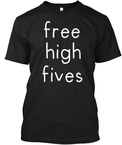Free High Fives Funny Humor T-Shirt - lkrseller, Men's Shirts ,