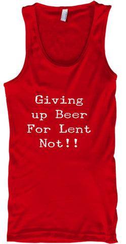 Giving Up Beer For Lent Not! Funny - lkrseller, Tank Tops ,