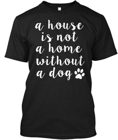 Home Without A Dog Pet Lover Tee Shirt - lkrseller, Men's Shirts ,