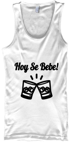 Hoy Se Bebe! Drinking Glasses - lkrseller shirts Tank Tops, t-shirts, hoodies, tank tops, custom