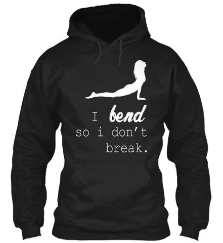 I Bend So I Don't Break Yoga Namaste Tee - lkrseller, Hoodies ,