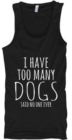I Have Too Many Dogs Funny Pet - lkrseller, Tank Tops ,