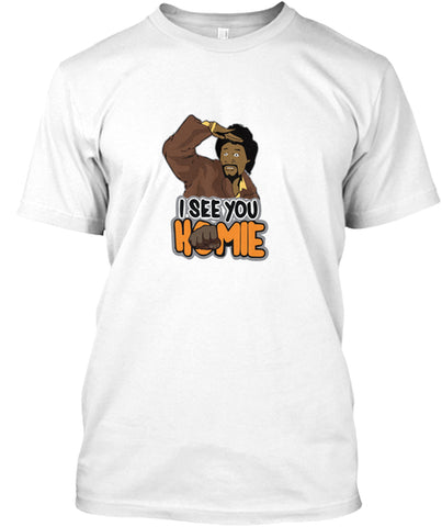 I See You Homie Jerome Playa T-Shirt - lkrseller shirts Shirt / Hoodie, t-shirts, hoodies, tank tops, custom