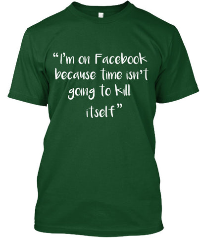 I'm on FB Social Media Humor Tee Shirt - lkrseller shirts Men's Shirts, t-shirts, hoodies, tank tops, custom