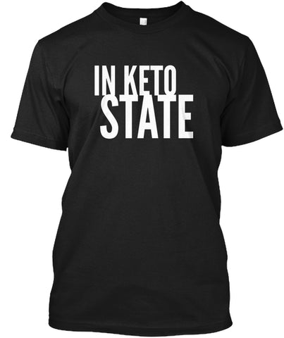 In Keto State Ketogenic Diet Food Plan T-Shirt - lkrseller shirts Shirt / Hoodie, t-shirts, hoodies, tank tops, custom