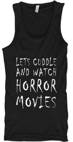 Lets Cuddle And Watch Horror Movies - lkrseller shirts Tank Tops, t-shirts, hoodies, tank tops, custom