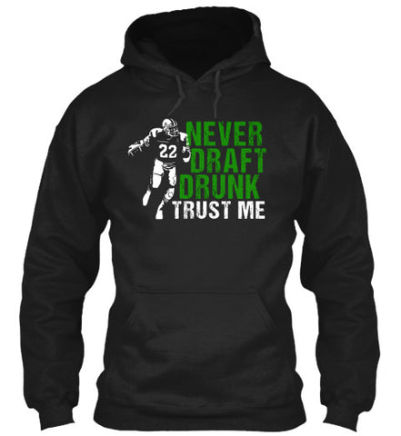 Never Draft Drunk Trust Me Tee Shirt - lkrseller, Hoodies ,