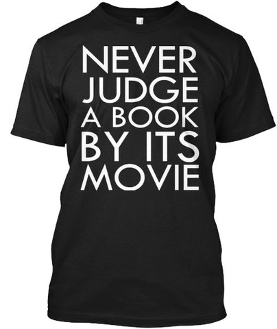 Never Judge A Book By It's Movie T-Shirt - lkrseller shirts Men's Shirts, t-shirts, hoodies, tank tops, custom