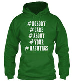 Nobody Care About Your #Hastags Funny - lkrseller, Hoodies ,