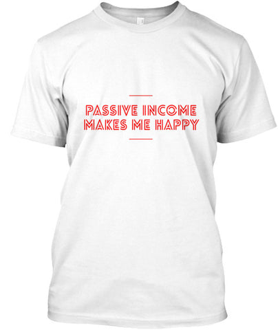Passive Income Makes Me Happy T-Shirt - lkrseller, Men's Shirts ,