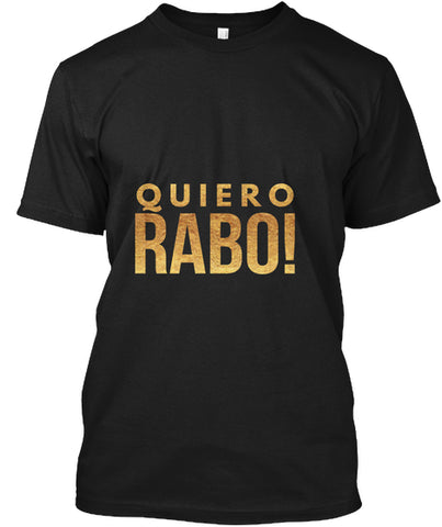 Quiero Rabo! Anthony Santos Saying T-Shirt - lkrseller, Men's T-Shirts ,