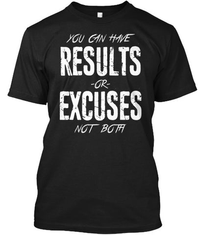 Results or Excuses Not Both Tee Shirt - lkrseller, Men's Shirts ,