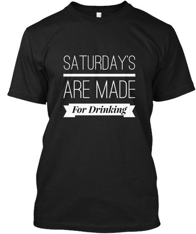 Saturday's Are Made For Drinking Funny - lkrseller, Men's Shirts ,