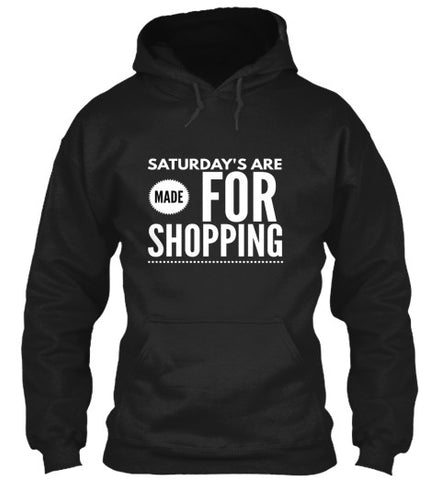 Saturday's Are Made For Shopping T-Shirt - lkrseller, Hoodies ,