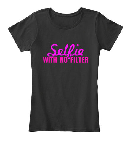 Selfie With No Filter Picture T-Shirt - lkrseller, Women's Shirts ,
