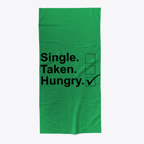 Single Taken Hungry Foodie Beach Towel - lkrseller shirts Towel, t-shirts, hoodies, tank tops, custom
