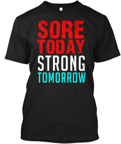 Sore Today Strong Tomorrow Workout Tee - lkrseller shirts Men's Shirts, t-shirts, hoodies, tank tops, custom