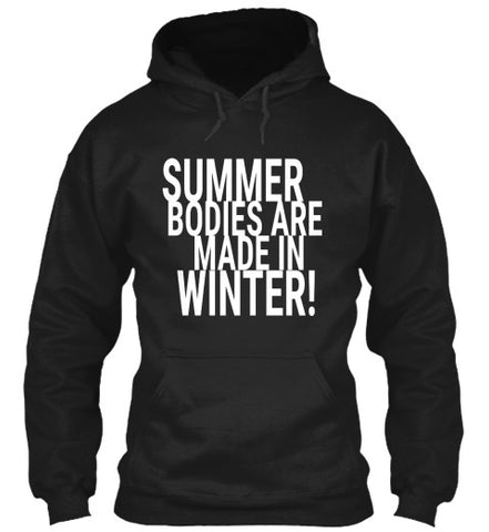 Summer Bodies Are Made In Winter! Tee - lkrseller, Hoodies ,