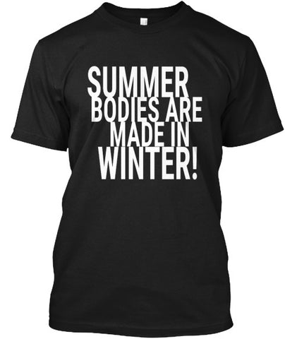 Summer Bodies Are Made In Winter! Tee - lkrseller shirts Men's Shirts, t-shirts, hoodies, tank tops, custom